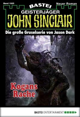 John Sinclair - Folge 1925: Kogans Rache