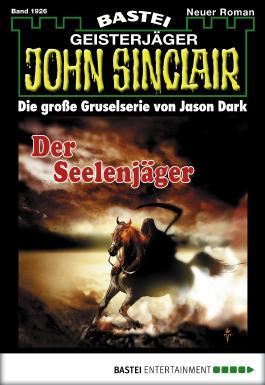 John Sinclair - Folge 1926: Der Seelenjäger