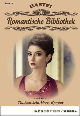 Romantische Bibliothek - Folge 10: Du hast kein Herz, Komtess