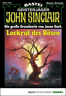 John Sinclair - Folge 1941: Lockruf des Bösen