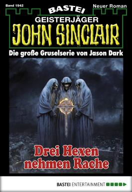 John Sinclair - Folge 1942: Drei Hexen nehmen Rache