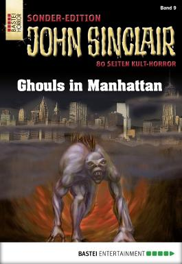 John Sinclair Sonder-Edition - Folge 009: Ghouls in Manhattan