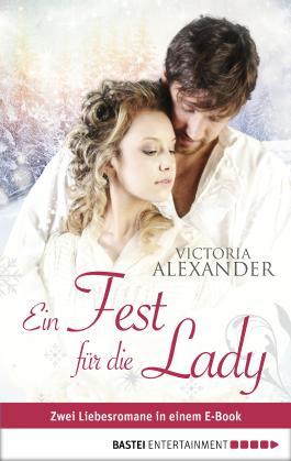 Ein Fest für die Lady: Zwei Liebesromane in einem E-Book