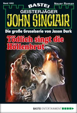 John Sinclair - Folge 1952: Tödlich singt die Höllenbrut