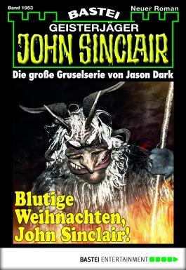 John Sinclair - Folge 1953: Blutige Weihnachten, John Sinclair!