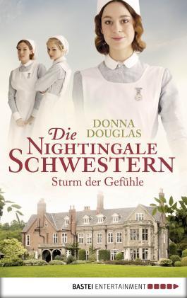 Die Nightingale-Schwestern: Sturm der Gefühle (Nightingales-Reihe 3)