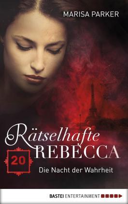 Rätselhafte Rebecca 20: Die Nacht der Wahrheit (Geistern auf der Spur)