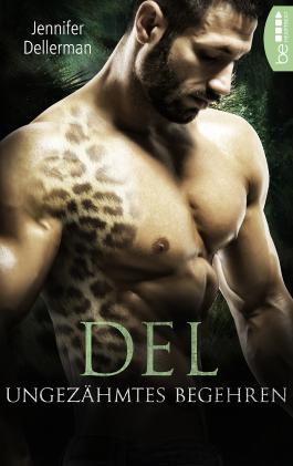 Del - Ungezähmtes Begehren (Dynasty of Jaguars 4)