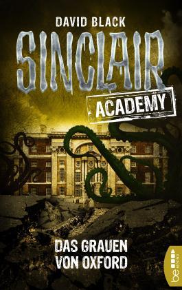 Sinclair Academy - 05: Das Grauen von Oxford (Die neuen Geisterjäger)