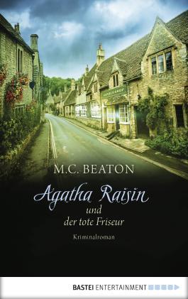 Agatha Raisin und der tote Friseur: Kriminalroman (Agatha Raisin Mysteries 8)