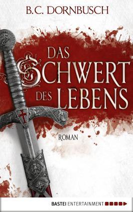 Das Schwert des Lebens: Roman