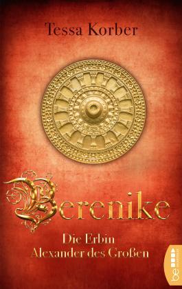 Berenike: Die Erbin Alexander des Großen. Historischer Roman (German Edition)