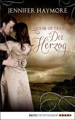House of Trent - Der Herzog: Roman (Trent-Trilogie 1)
