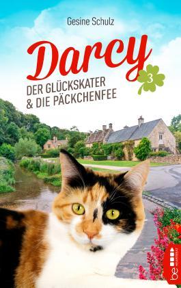 Darcy - Der Glückskater und die Päckchenfee (Die Katzenserie 3)