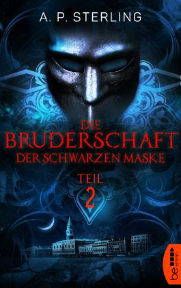 Die Bruderschaft der schwarzen Maske - Teil 2 (Die Bestiarium-Reihe)