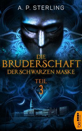 Die Bruderschaft der schwarzen Maske - Teil 3 (Die Bestiarium-Reihe)