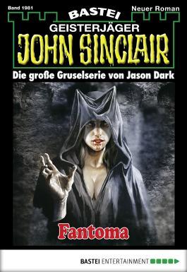 John Sinclair - Folge 1981: Fantoma