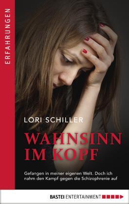Wahnsinn im Kopf: Gefangen in meiner eigenen Welt. Doch ich nahm den Kampf gegen die Schizophrenie auf.