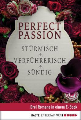 Perfect Passion - Stürmisch / Verführerisch / Sündig