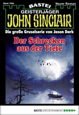 John Sinclair - Folge 1984: Der Schrecken aus der Tiefe