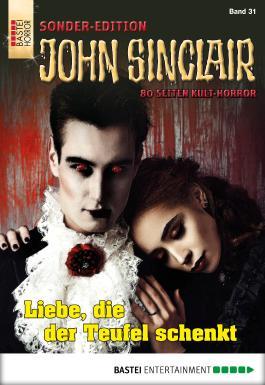 John Sinclair Sonder-Edition - Folge 031: Liebe, die der Teufel schenkt