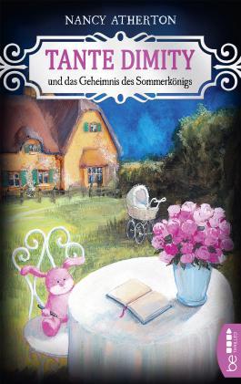Tante Dimity und das Geheimnis des Sommerkönigs (Ein Wohlfühlkrimi mit Lori Shepherd 20)