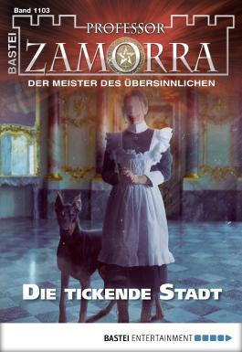 Professor Zamorra - Folge 1103: Die tickende Stadt