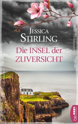 Die Insel der Zuversicht: Roman (Die Highland-Schwestern 3)