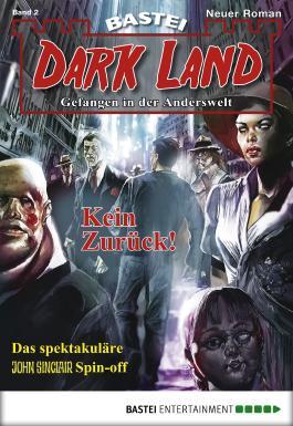 Dark Land - Folge 002: Kein Zurück! (Anderswelt John Sinclair Spin-off)