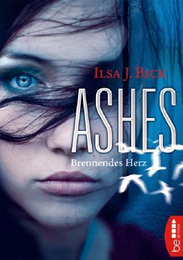 Super Ashes - Brennendes Herz von Ilsa J. Bick bei LovelyBooks (Jugendbuch) XU31