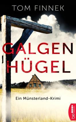 Galgenhügel: Ein Münsterland-Krimi. Der erste Fall für Tenbrink und Bertram