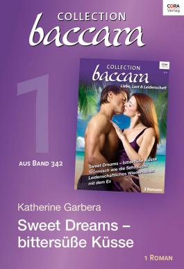 Collection Baccara Band 342 - Titel 1: Sweet Dreams - bittersüße Küsse