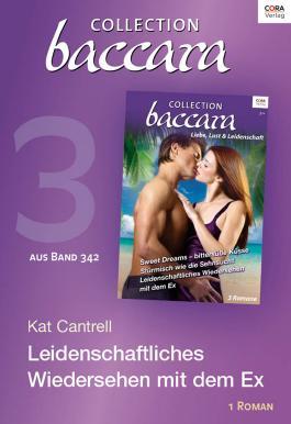 Collection Baccara Band 342 - Titel 3: Leidenschaftliches Wiedersehen mit dem Ex
