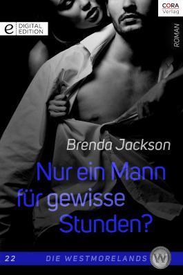Nur ein Mann für gewisse Stunden?: Digital Edition (German Edition)