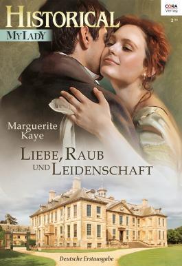 Liebe, Raub und Leidenschaft (Historical MyLady)