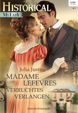 Madame Lefevres verruchtes Verlangen (Historical MyLady 556)
