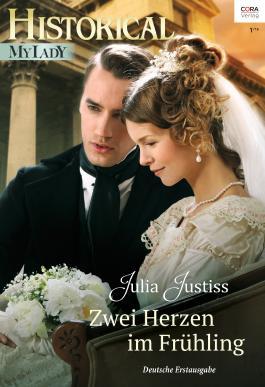 Zwei Herzen im Frühling (Historical MyLady 564) (German Edition)