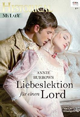 Liebeslektion für einen Lord (Historical MyLady 569)