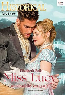 Miss Lucy - unschuldig verkauft! (Historical MyLady 578)