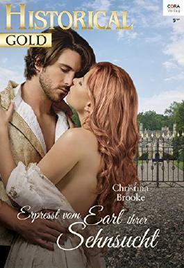 Erpresst vom Earl ihrer Sehnsucht (Historical Gold 313)
