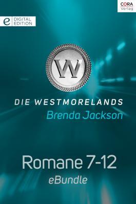 Die Westmorelands - Romane 7-12: eBundle