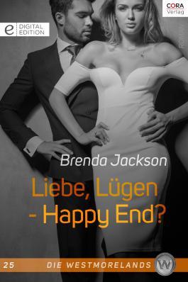 Liebe, Lügen - Happy End?: Digital Edition (Die Westmorelands 25)