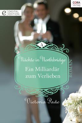 Ein Milliardär zum Verlieben: Digital Edition (Nächte in Northbridge 4)