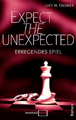 Expect the Unexpected - Erregendes Spiel