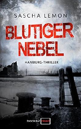 Blutiger Nebel: Hamburg-Thriller
