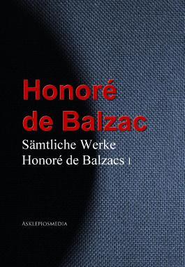 Sämtliche Werke Honoré de Balzacs: I