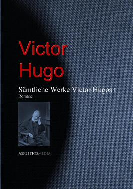 Sämtliche Werke Victor Hugos: I