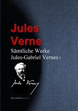 Sämtliche Werke Jules-Gabriel Vernes: I