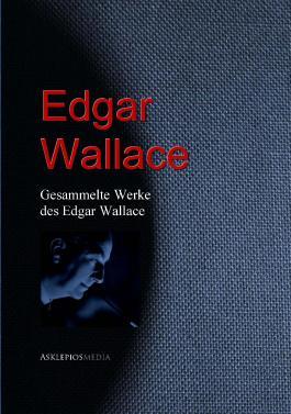 Gesammelte Werke des Edgar Wallace: II