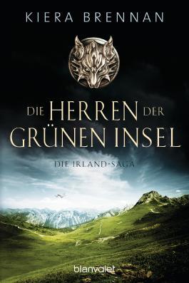 Die Herren der Grünen Insel - Die Irland-Saga 1